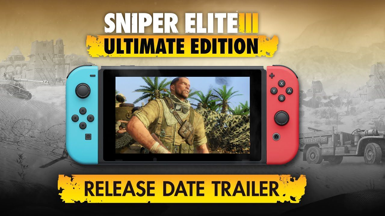 Sniper Elite 3 Ultimate Edition Coming to Nintendo Switch