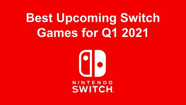 14 of the Best Upcoming Switch Games for Q1 2021