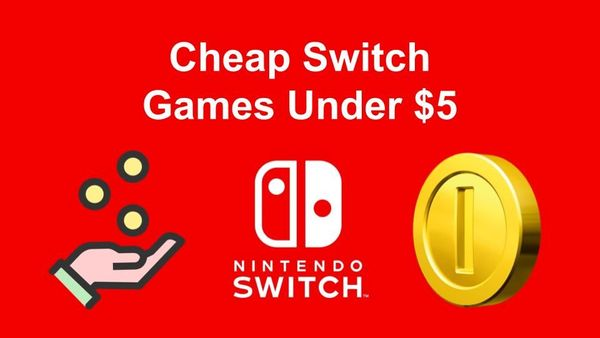 28 of the Best Cheap Switch Games for Under $5