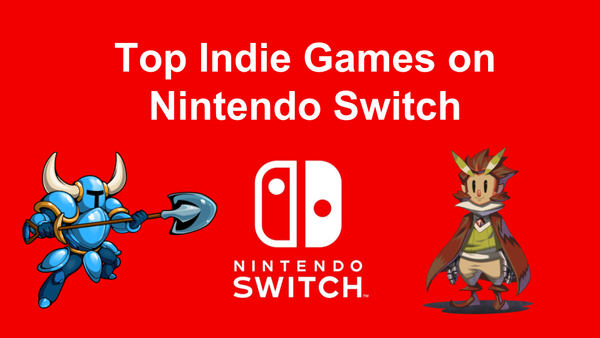Top 40 Indie Games on Nintendo Switch (August 2018)