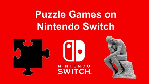 49 of the Best Puzzle Games on Nintendo Switch (June 2020)