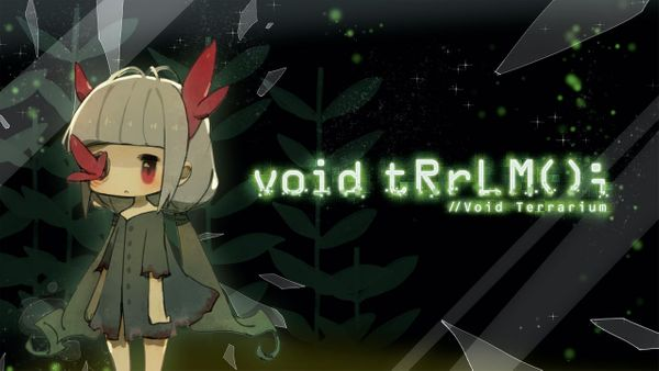 void tRrLM(); //Void Terrarium - Switch Review