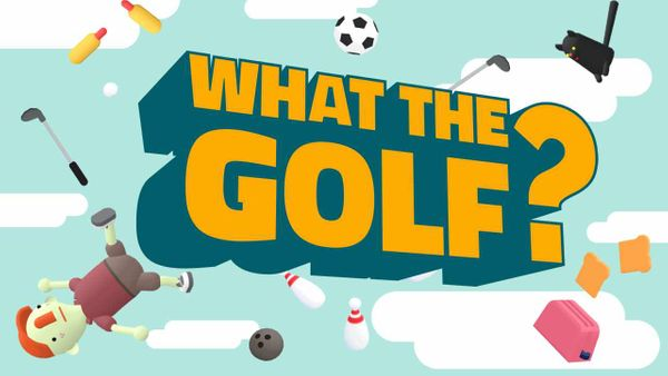 WHAT THE GOLF? Swings Onto Switch May 21st; 2-Player Party Mode Revealed