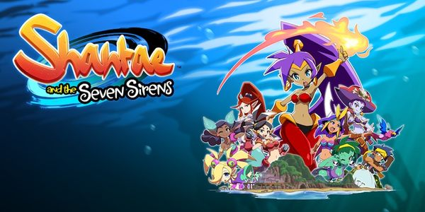 Shantae and the Seven Sirens Gets a Release Date and New Trailer