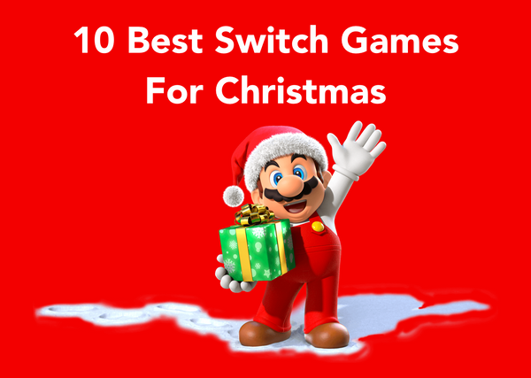 10 Best Nintendo Switch Games for Christmas